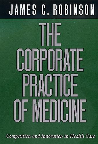 Pdf Health The Corporate Practice of Medicine: Competition and Innovation in Health Care (California/Milbank Books on Health and the Public)