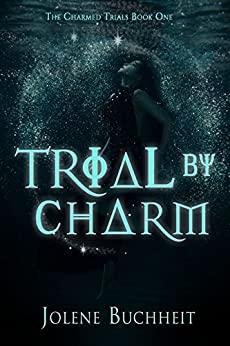 Trial by Charm (The Charmed Trials Series Book 1) by [Buchheit, Jolene]