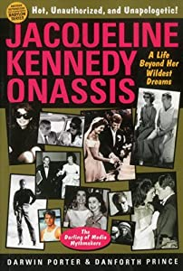 Jacqueline Kennedy Onassis A Life Beyond Her Wildest Dreams