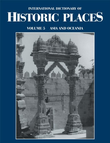 Asia and Oceania: International Dictionary of Historic Places: 5 Pdf