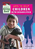Ways to Help Children with Disabilities, Karen Bush Gibson, 1584159162