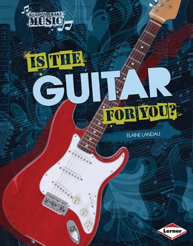 Download Is the Guitar for You? (Ready to Make Music) PDF