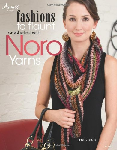 Download Fashions to Flaunt Crocheted with Noro Yarns PDF