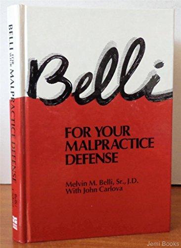 Belli For Your Malpractice Defense