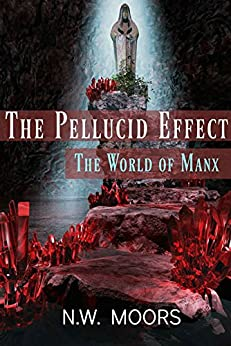 The Pellucid Effect: The World of Manx by [Moors, N.W.]