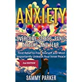 Anxiety: Overcome Stress, Panic Attacks, and Fear: Find Relief to Free Yourself and Most Importantly Unleash Your Inner Peace 2nd Edition (Psyched Out! Conquer Your Mind and Regain Your Life Book 1)