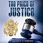 The Price of Justice | Vincent S Green