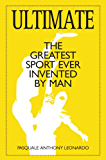Ultimate: The Greatest Sport Ever Invented by Man
