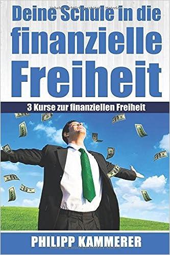 Deine Schule in die finanzielle Freiheit: 3 Kurse zur finanziellen Freiheit