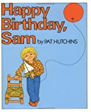 Happy Birthday, Sam, Pat Hutchins, 0688104827