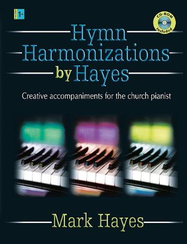Hymn Harmonizations by Hayes: Creative Accompaniments for the Church Pianist