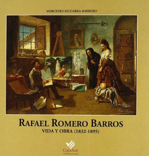 Rafael Romero Barros: Vida y obra (1832-1895) (Colección Temas Andaluces) (Spanish Edition)