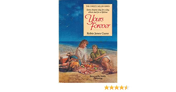 Amazon Yours Forever The Christy Miller Series 3