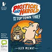 Pigsticks and Harold and the Tuptown Thief | Alex Milway