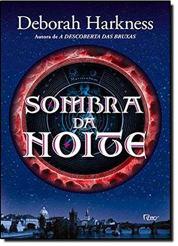 Sombra Da Noite - Volume 2. Coleção All Souls Trilogy