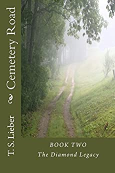 Cemetery Road (The Diamond Legacy Book 2) by [Lieber, Thomas]