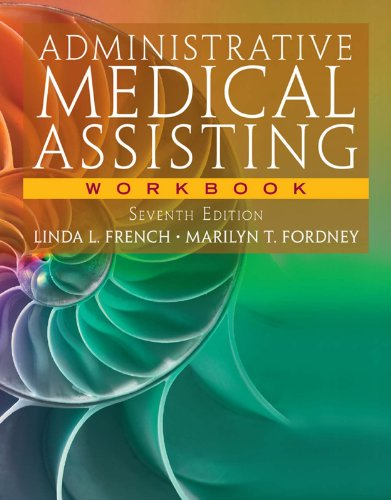 Workbook for French/Fordney's Administrative Medical Assisting, 7th Pdf
