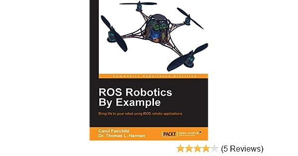 Amazon com: ROS Robotics By Example eBook: Carol Fairchild