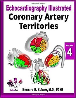Coronary Artery Territories (Echocardiography Illustrated) (Volume 4)