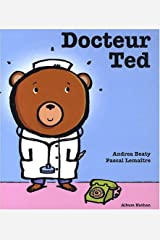 DOCTEUR TED (ALBUMS DES PETITS) (French Edition) Hardcover