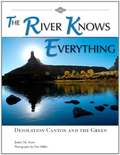 The River Knows Everything: Desolation  Canyon and the Green pdf epub