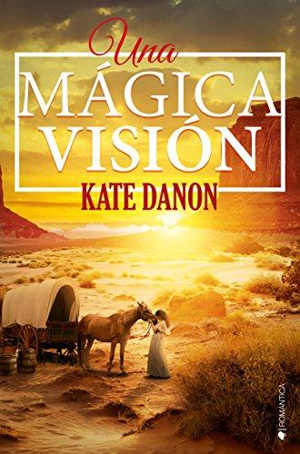 Una mágica visión (Spanish Edition)
