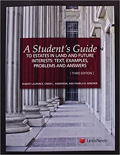 A students guide to estates in land and future interests text a students guide to estates in land and future interests text examples problems and answers third edition fandeluxe Images