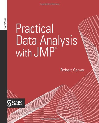 Practical Data Analysis with JMP by Robert Carver Ph.D., Publisher : SAS Publishing