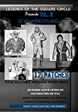 Legends of the Square Circle Vol. 3 ICW