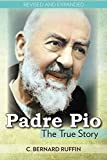 Padre Pio: The True Story