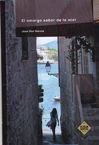 Descargar Libro El Amargo Sabor De La Miel: Juan Pan GarcÍa Juan Pan GarcÍa