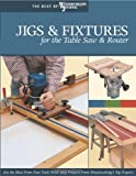 Jigs and Fixtures for the Table Saw and Router, Bill Hylton, 1565233255