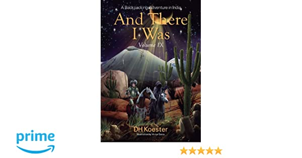 And There I Was Volume IX: A Backpacking Adventure in India