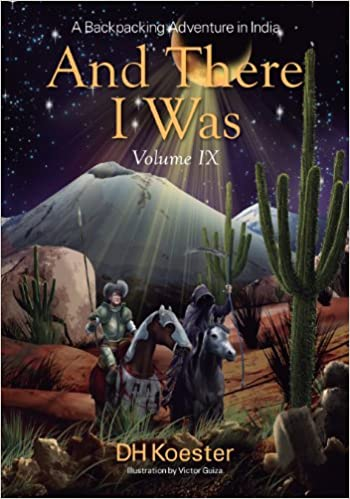 Book And There I Was Volume IX: A Backpacking Adventure in India