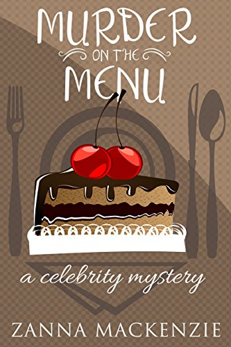 Murder On The Menu: A Humorous Romantic Mystery With Baking (Celebrity Mystery Book 1) by [Mackenzie, Zanna]