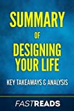 img - for Summary of Designing Your Life: Key Takeaways & Analysis book / textbook / text book