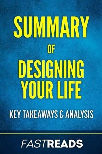Summary of Designing Your Life: Key Takeaways & Analysis