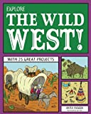 Explore the Wild West!, Anita Yasuda, 1936749718