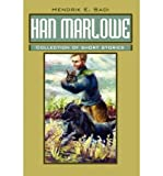 img - for { [ HAN MARLOWE: COLLECTION OF SHORT STORIES ] } Sadi, Hendrik E ( AUTHOR ) Apr-01-2002 Paperback book / textbook / text book