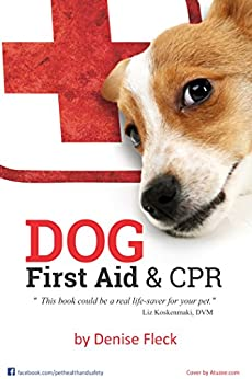 Dog First Aid & CPR by [Fleck, Denise]