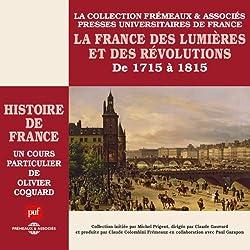 La France des Lumières et des Révolutions (Histoire de France 5)