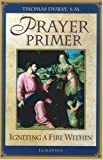 img - for Prayer Primer: Igniting a Fire Within by Fr Thomas DuBay S.M. (2002-03-01) book / textbook / text book
