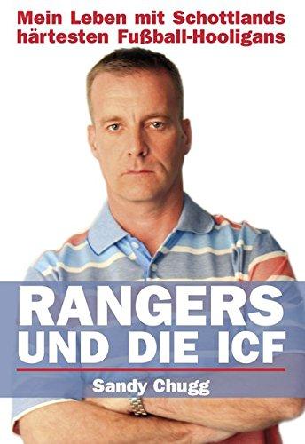 Rangers und die ICF: Mein Leben mit Schottlands härtesten Fußball-Hooligans