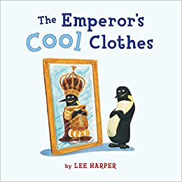 The Emperor's cool clothes, adapted and illustrated by Lee Harper