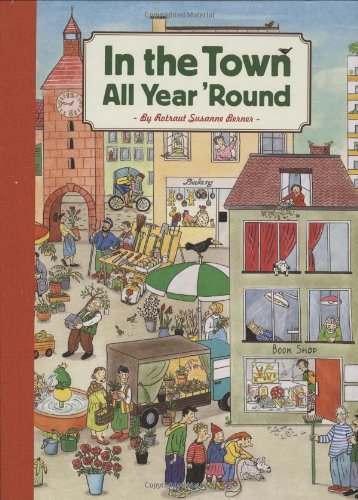 In the Town All Year 'Round [Rotraut Susanne Berner] (Tapa Dura)