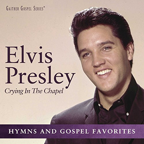 Elvis Presley - Crying in the Chapel (2017) [CD FLAC] Download