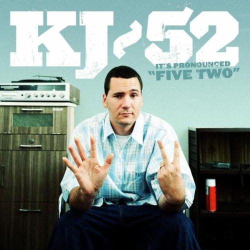 "KJ-52 - It's Pronounced ""Five Two"" (2003)"