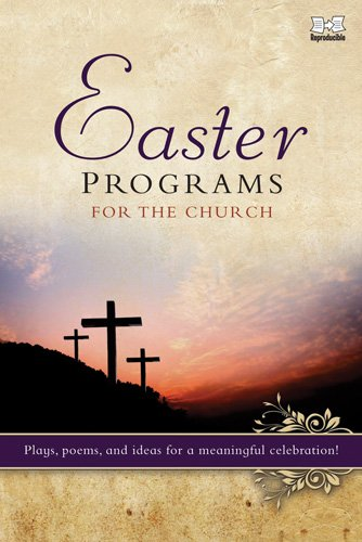 Easter Programs for the Church: Plays, poems, and ideas for a meaningful celebration! (Holiday Program Books) for $<!--$131.41-->