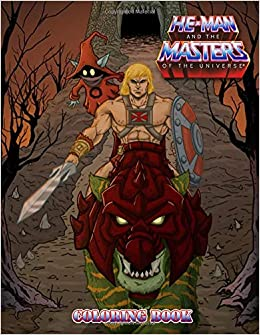 He Man And The Masters Of The Universe Coloring Book Great Coloring Book For Kids Teens Adults Giant 50 Coloring Pages With High Quality Images Amazon De George Bauch Fremdsprachige Bucher