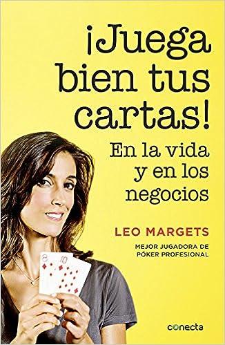 Juega bien tus cartas! : en la vida y en los negocios: Leo ...
